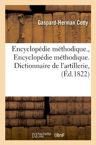Encyclopedie Methodique., Encyclopedie Methodique. Dictionnaire de L'Artillerie, (Ed.1822) (Langues)