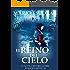 El reino del cielo: Una muralla construida por el pueblo es el escenario de una apasionante historia de intriga y pasión (Spanish Edition)