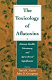 The Toxicology of Aflatoxins: Human Health, Veterinary, and Agricultural Significance (English Edition)