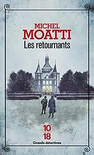 Les retournants par Michel Moatti