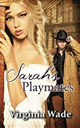 Sarah's Playmates: A Wild West Erotic Adventure by Virginia Wade (2012-10-23)