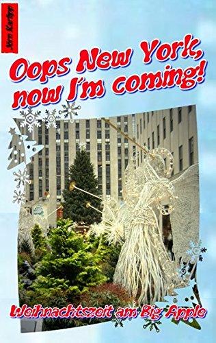 Preisvergleich Produktbild Oops New York, now I'm coming! -Weihnachtszeit am Big Apple-