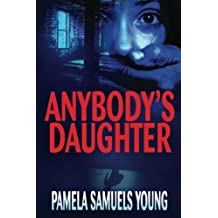 Anybody's Daughter (Angela Evans Series No. 2) by Pamela Samuels Young (2013-10-27)