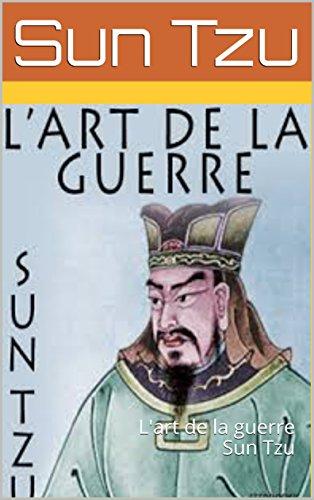 L'art de la guerre Sun Tzu.: L'art de la guerre Sun Tzu