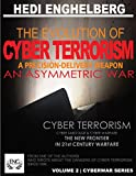 THE EVOLUTION OF CYBER TERRORISM: A PRECISION-DELIVERY WEAPON, AN ASYMMETRIC WAR: [ College textbook and/or advance degree ] (VOLUME 2 | CYBERWAR SERIES) (English Edition)