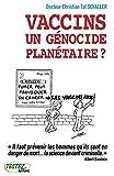 Vaccins, un génocide planétaire ?