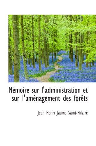 Mémoire sur l'administration et sur l'aménagement des forêts