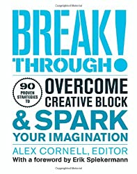 Breakthrough!: 100 Proven Strategies to Overcome Creative Block and Spark Your Imagination