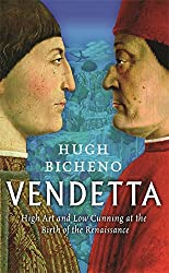 Vendetta: High Art and Low Cunning at the Birth of the Renaissance