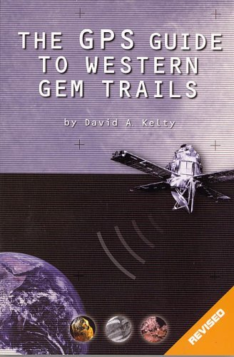 the-gps-guide-to-western-gem-trails-by-david-a-kelty-2007-07-07