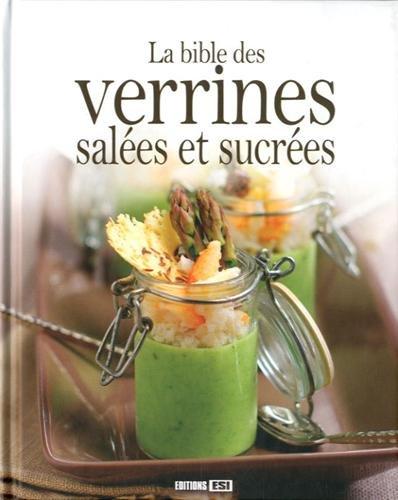 La bible des Verrines salées et sucrées