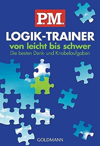 Preisvergleich Produktbild P.M. Logik-Trainer von leicht bis schwer: Die besten Denk- und Knobelaufgaben