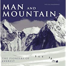 Man and Mountain: The Pioneers of Everest