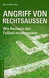 Angriff von Rechtsaußen: Wie Neonazis den Fußball missbrauchen - Ronny Blaschke