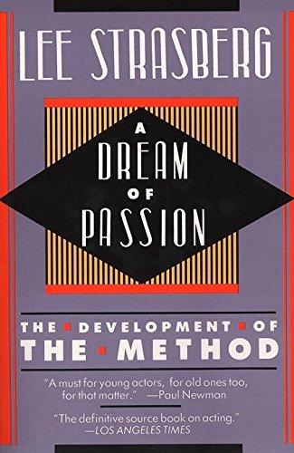A Dream of Passion: The Development of the Method por Lee Strasberg