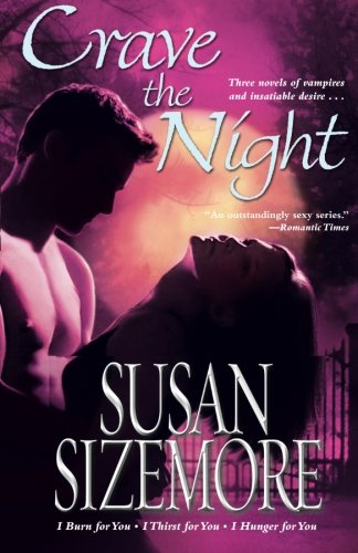 Crave the Night: I Burn For You, I Thirst For You, I Hunger For You (Primes Series, Books 1, 2 And 3)