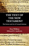 THE TEXT OF THE NEW TESTAMENT: The Science and Art of Textual Criticism (English Edition)