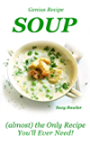 SOUP (almost) the Only Recipe You'll Ever Need (Suzy Bowler's Genius Recipes Book 3)