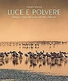 Luce e polvere. Immagini e storie dalle savane dell'Africa Orientale. Ediz. illustrata
