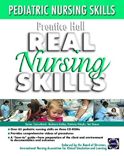 Prentice Hall Real Nursing Skills: Pediatrics 3/CD Set: Pediatric Nursing Skills