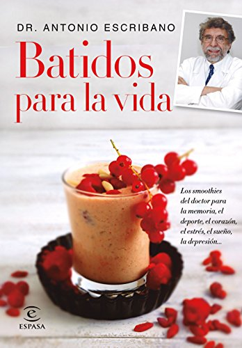 Batidos para la vida (FUERA DE COLECCIÓN Y ONE SHOT) por Dr. Antonio Escribano