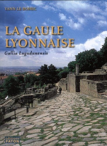 La province romaine Gaule lyonnaise (Gallia Lugudunensis) : Du Lyonnais au Finistre