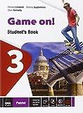 Game on! Student's book. Per la Scuola media. Con e-book. Con espansione online: 3