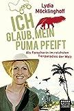 Image de Ich glaub, mein Puma pfeift: Als Forscherin im reichsten Tierparadies der Welt (Allgemeine Reihe. Bastei Lübbe Taschenbücher)