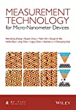 A fully comprehensive examination of state-of-the-art technologies for measurement at the small scale• Highlights the advanced research work from industry and academia in micro-nano devices test technology• Written at both introductory and advanced l...