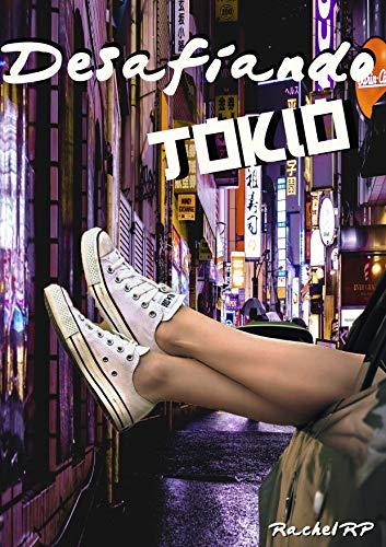 Desafiando Tokio de Rachel RP