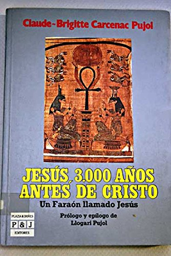JESUS 3000 AÑOS ANTES DE CRISTO. Un Faraon llamado Jesus.
