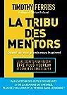 La tribu des mentors, quand les plus grands nous inspirent par Ferriss