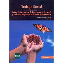 Trabajo social en el ámbito de la ley de promoción de la autonomía personal y atención a las personas en situación de dependencia (COEDICIÓN)