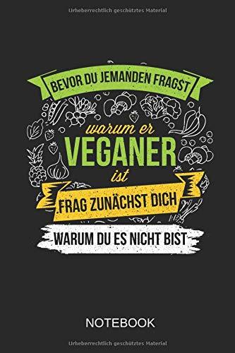 Bevor du jemanden fragst, warum er Veganer ist, frag' zunächst dich, warum du es nicht bist - Notebook: Dieses linierte Notizbuch eignet sich perfekt für jeden Veganer - Fermentierte Milch