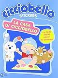 eBook Gratis da Scaricare La casa di Cicciobello Con adesivi Ediz illustrata (PDF,EPUB,MOBI) Online Italiano