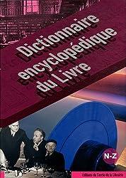 Dictionnaire encyclopédique du Livre : Volume 3, N-Z