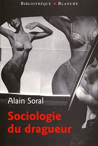 SOCIOLOGIE DU DRAGUEUR par Alain Soral