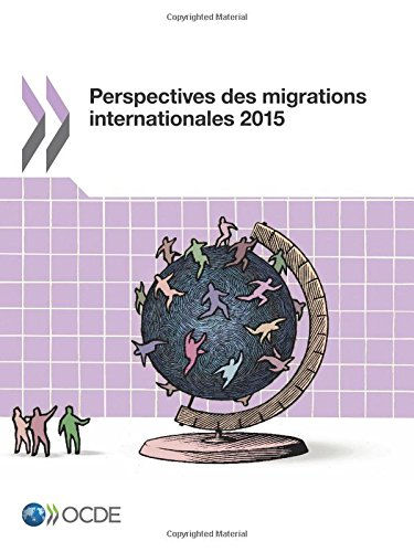 Perspectives des migrations internationales 2015: Edition 2015