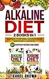 Alkaline Diet: 2 Books in 1 - Alkaline Diet For Beginners + Alkaline