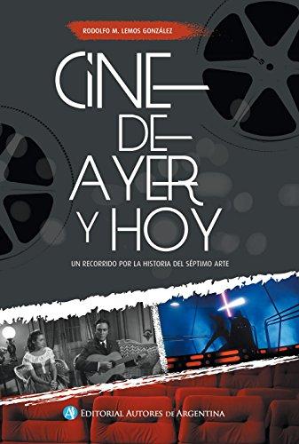 Cine de Ayer y de hoy: Un recorrido por la Historia del Séptimo Arte