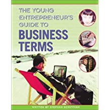 The Young Entrepreneur's Guide to Business Terms (Watts Reference) by Stephan Schiffman (2006-06-03)