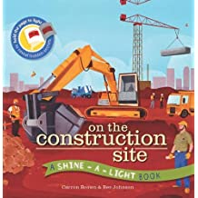 On the Construction Site (Shine-A Light Books)