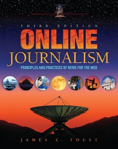Online Journalism: Principles and Practices of News for the Web 3rd by James C. Foust (2011) Paperback