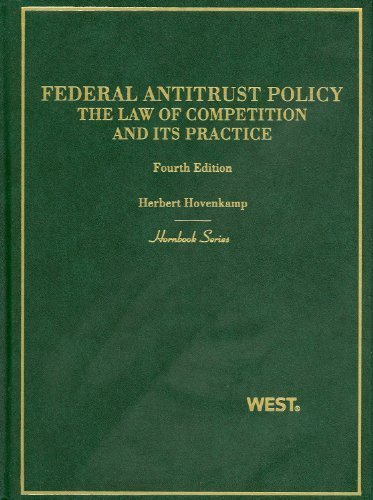 Hovenkamp's Federal Antitrust Policy, The Law of Competition and Its Practice, 4th (Hornbook Series) 4th (fourth) by Herbert Hovenkamp (2011) Paperback