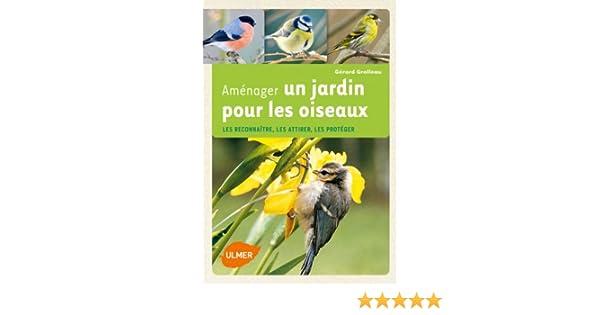 Amazon.fr - Aménager un jardin pour les oiseaux (NE). Les ...