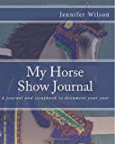 My Horse Show Journal-arabian Costume: A Journal and Scrapbook to Document Your Year