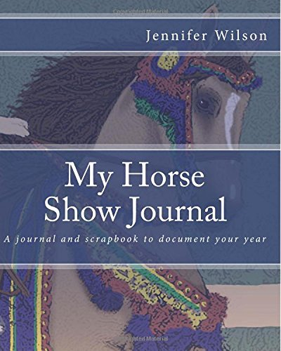 My Horse Show Journal- Arabian Costume: A journal and scrapbook to document your (Arabian Uk Costume)