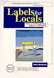 Labels for Locals: What to Call People from Abilene to Zimbabwe by Paul Dickson (1999-09-23)