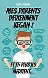 Telecharger Livres Mes parents deviennent Vegan Et en plus ils meditent (PDF,EPUB,MOBI) gratuits en Francaise
