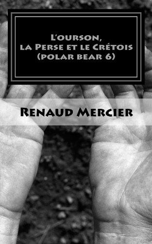 L'ourson, la Perse et le Crétois (Les polars bear t. 6)